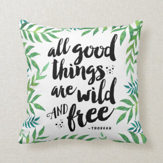 All Good Things Are Wild and Free Quote Pillow Throw Cushions