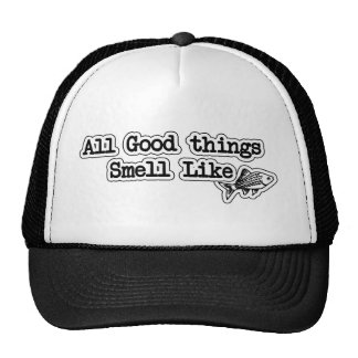 All Good things Smell Like Fish Funny Fishing Cap