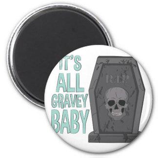 All Gravey Baby 6 Cm Round Magnet