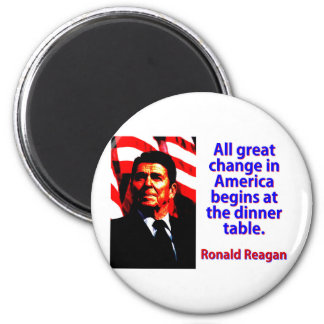 All Great Change In America - Ronald Reagan Magnet