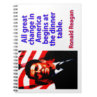 All Great Change In America - Ronald Reagan Notebook