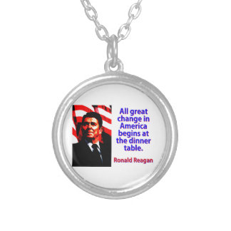 All Great Change In America - Ronald Reagan Silver Plated Necklace
