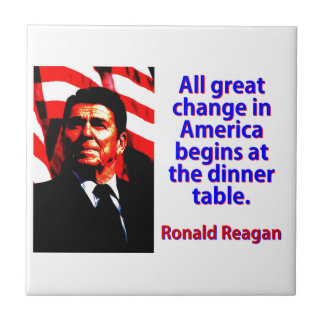 All Great Change In America - Ronald Reagan Tile