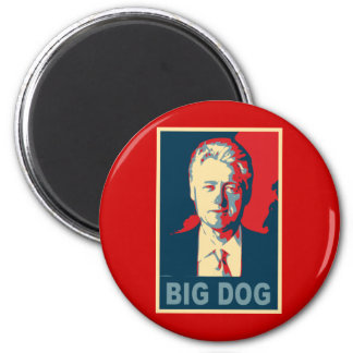 All Hail the Big Dog!  Bill Clinton Products 6 Cm Round Magnet