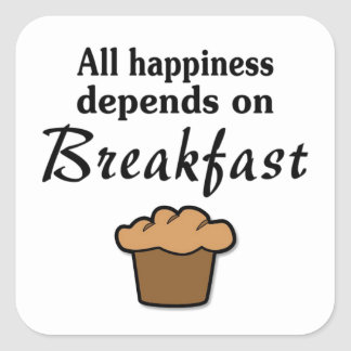 All happiness depends on breakfast muffin square sticker