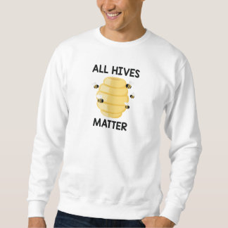All Hives Matter Sweatshirt