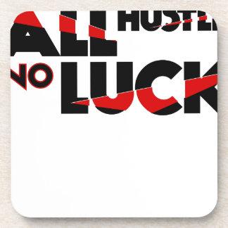 All Hustle No Luck Coaster