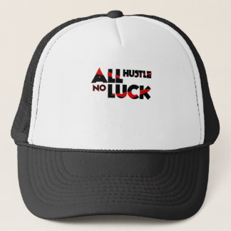 All Hustle No Luck Trucker Hat
