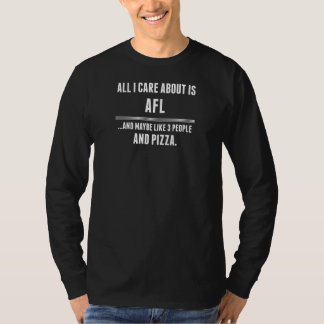 All I Care About Is Afl Sports T-Shirt