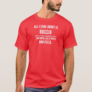 All I Care About Is Boccia Sports T-Shirt