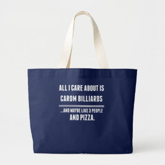 All I Care About Is Carom Billiards Sports Large Tote Bag