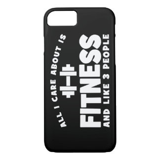 All I Care About Is Fitness - Funny Fitness iPhone 8/7 Case