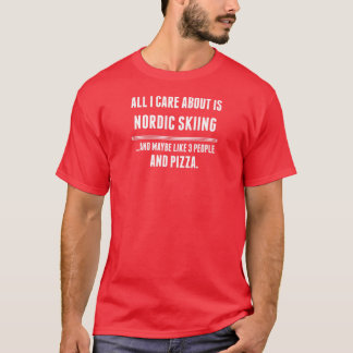 All I Care About Is Nordic Skiing Sports T-Shirt
