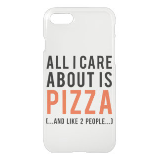 All i care about is pizza (and like 2 people) iPhone 7 case