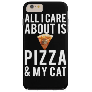 All i care about is pizza & my cat tough iPhone 6 plus case
