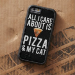 All i care about is pizza & my cat tough xtreme iPhone 6 case