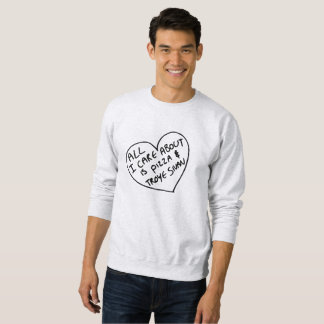 All I Care About Is Pizza Sweartshirt Sweatshirt
