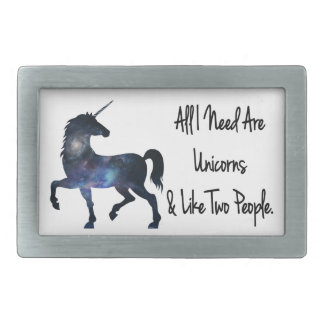 All I need Are Unicorns and Like Two People Belt Buckles