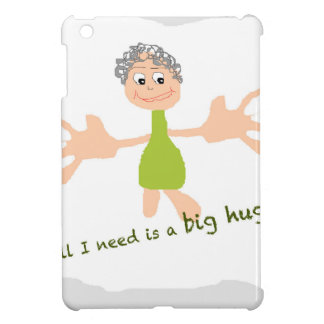 All I need is a big hug - Graphic and text Case For The iPad Mini