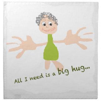 All I need is a big hug - Graphic and text Napkin