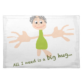 All I need is a big hug - Graphic and text Placemats
