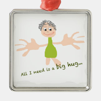All I need is a big hug - Graphic and text Silver-Colored Square Decoration