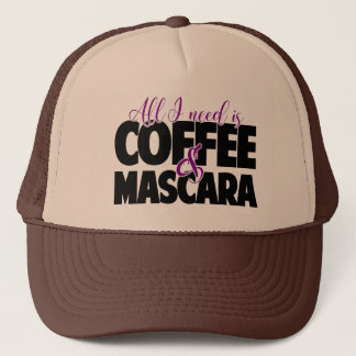 All I need is Coffee & Mascara Trucker Hat