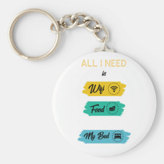 All I Need Is Wifi Food & My Bed Funny Key Ring