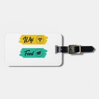All I Need Is Wifi Food & My Bed Funny Luggage Tag
