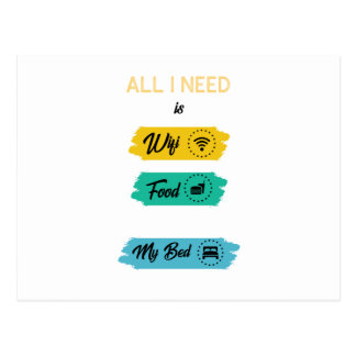 All I Need Is Wifi Food & My Bed Funny Postcard