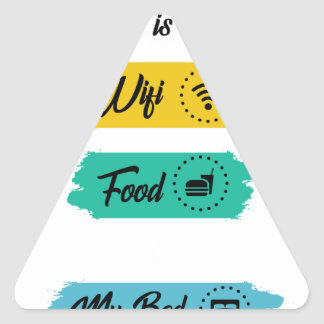 All I Need Is Wifi Food & My Bed Funny Triangle Sticker