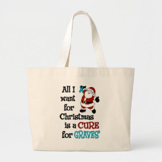 All I Want For Christmas...Graves' Large Tote Bag