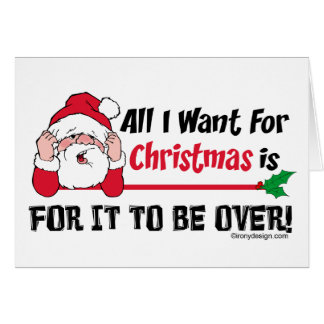 All I want for Christmas Humour Card