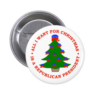 All I Want For Christmas Is A Republican President 6 Cm Round Badge