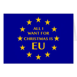 All I want for Christmas is EU. Christmas Card