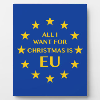 All I want for Christmas is EU Plaque