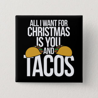 All I want for Christmas is you and tacos 15 Cm Square Badge