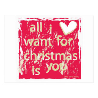 All I want for Christmas is You Post Card