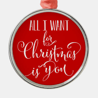 All I Want For Christmas Is You Silver-Colored Round Decoration