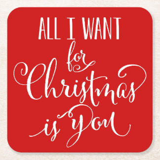 All I Want For Christmas Is You Square Paper Coaster