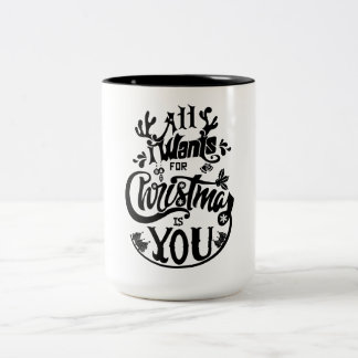All I want for Christmas is you Two-Tone Coffee Mug