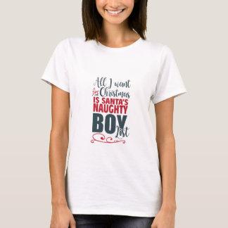 All I want for Christmas, Santa's Naughty Boy List T-Shirt