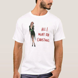 All I want for Christmas Stylish woman sensual T-Shirt