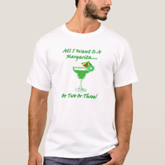 All I Want Is A Margarita T-Shirt