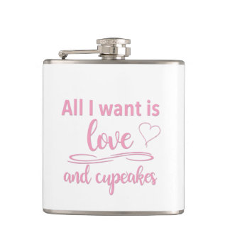 All I want is love and cupcakes Hip Flask