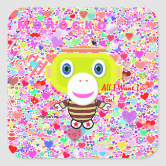All I Want Is You Square Sticker