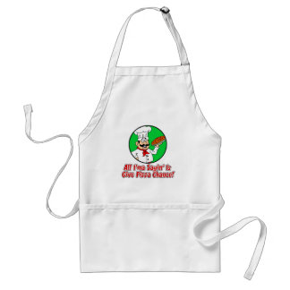 All Ima Sayin Is Give Pizza Chance Funny Apron