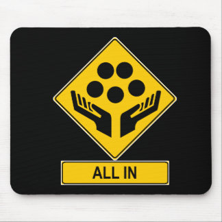 All In Caution Sign Mouse Pad