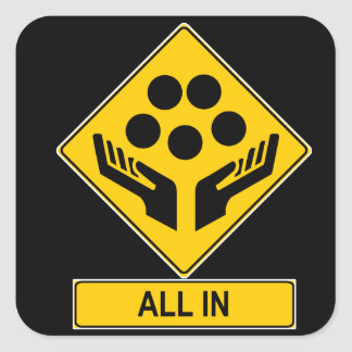 All In Caution Sign Square Sticker