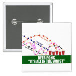 All in the Wrist Beer Pong 15 Cm Square Badge
